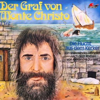 Der Graf von Monte Christo, Folge 1: Die Flucht aus dem Kerker