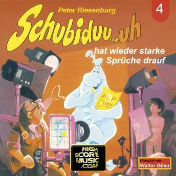 Schubiduu...uh, Folge 4: Schubiduu...uh - hat wieder starke Sprüche drauf