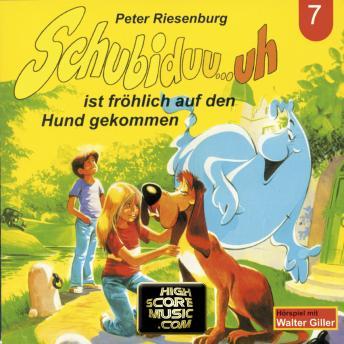 Schubiduu...uh, Folge 7: Schubiduu...uh - ist fröhlich auf den Hund gekommen