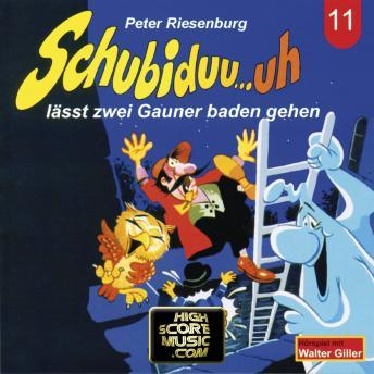 Schubiduu...uh, Folge 11: Schubiduu...uh - lässt zwei Gauner baden gehen