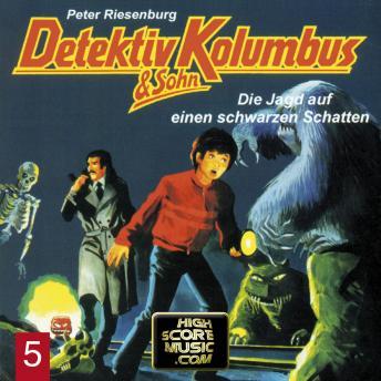 Detektiv Kolumbus & Sohn, Folge 5: Die Jagd auf einen schwarzen Schatten
