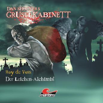 Dan Shockers Gruselkabinett, Der Leichen-Alchimist
