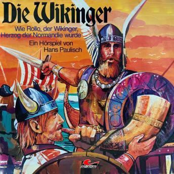 Die Wikinger, Folge 1: Wie Rollo, der Wikinger, Herzog der Normandie wurde