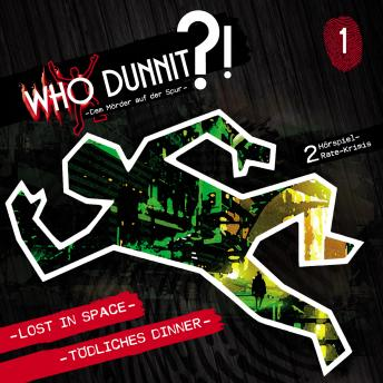 Who Dunnit?, Folge 1: Lost in Space / Tödliches Dinner