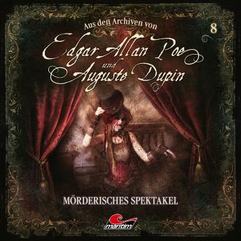 Edgar Allan Poe & Auguste Dupin, Aus den Archiven, Folge 8: Mörderisches Spektakel