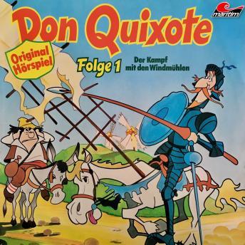 Don Quixote, Folge 1: Der Kampf mit den Windmühlen