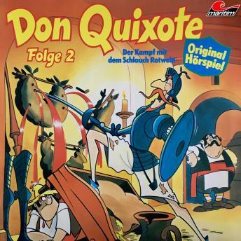 Don Quixote, Folge 2: Der Kampf mit dem Schlauch Rotwein