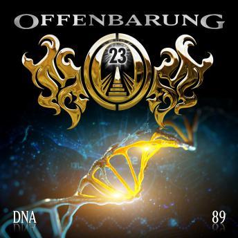 Offenbarung 23, Folge 89: DNA