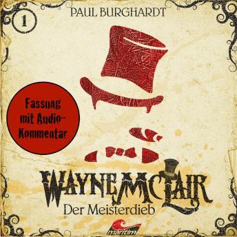 Wayne McLair, Fassung mit Audio-Kommentar, Folge 1: Der Meisterdieb