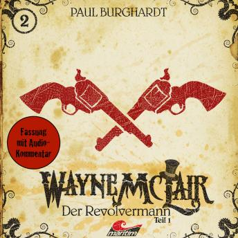 Wayne McLair, Folge 2: Der Revolvermann, Teil 1