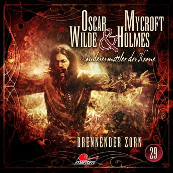 Oscar Wilde & Mycroft Holmes, Sonderermittler der Krone, Folge 29: Brennender Zorn
