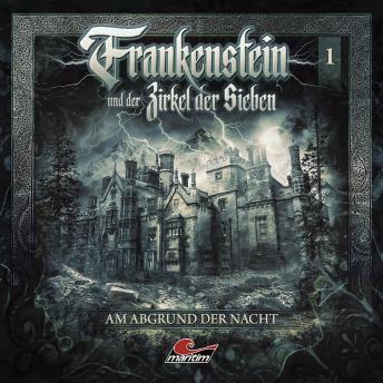 Frankenstein und der Zirkel der Sieben, Folge 1: Am Abgrund der Nacht
