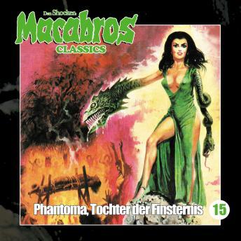 Macabros - Classics, Folge 15: Phantoma, Tochter der Finsternis