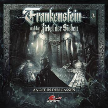 Frankenstein und der Zirkel der Sieben, Folge 3: Angst in den Gassen