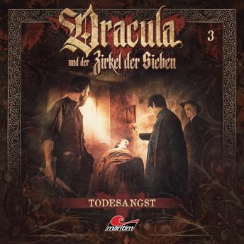 Dracula und der Zirkel der Sieben, Folge 3: Todesangst