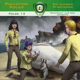 Pollution Police, Folge 13: Nachricht aus dem Jenseits