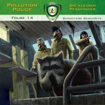 Pollution Police, Folge 14: Schmutzige Geschäfte