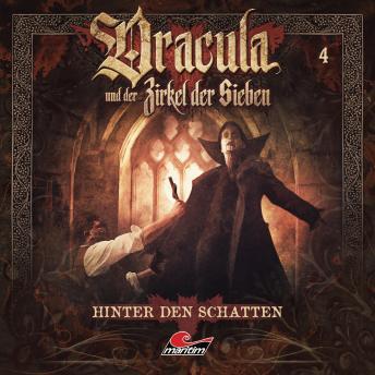 Dracula und der Zirkel der Sieben, Folge 4: Hinter den Schatten