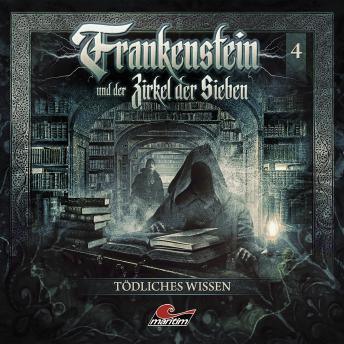 Frankenstein und der Zirkel der Sieben, Folge 4: Tödliches Wissen