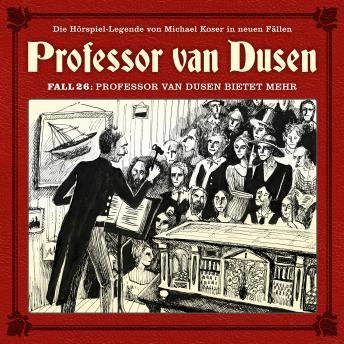 Professor van Dusen, Die neuen Fälle, Fall 26: Professor van Dusen bietet mehr