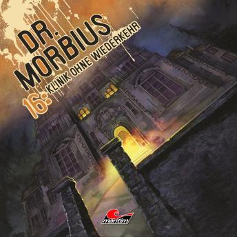 Dr. Morbius, Folge 16: Klinik ohne Wiederkehr