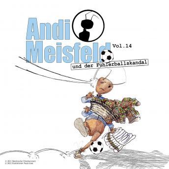 Andi Meisfeld, Folge 14: Andi Meisfeld und der Fühlerballskandal