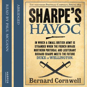 Sharpe's Havoc: The Northern Portugal Campaign, Spring 1809, Bernard Cornwell