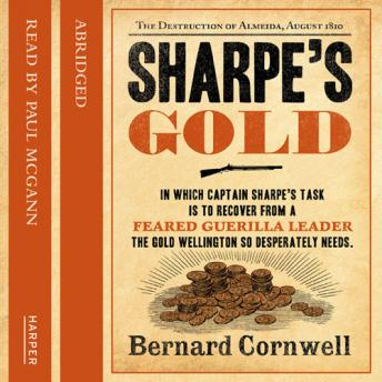 Sharpe's Gold: The Destruction of Almeida, August 1810, Bernard Cornwell