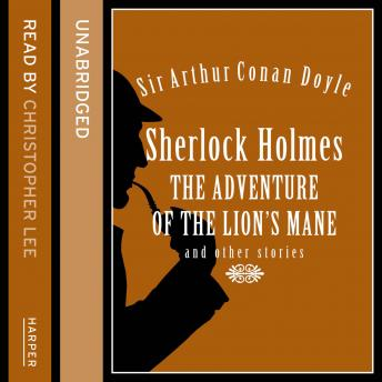 Sherlock Holmes: The Adventure of the Lion's Mane and Other Stories sample.