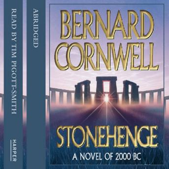 Stonehenge: A Novel of 2000 BC, Bernard Cornwell