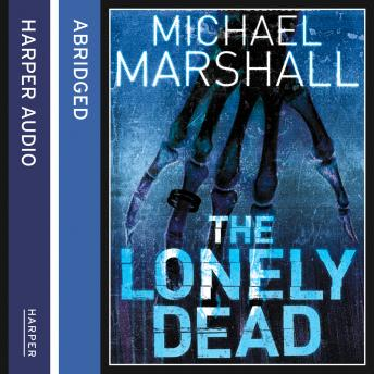 Lonely Dead, Michael Marshall