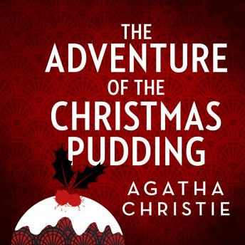 Adventure of the Christmas Pudding: And Other Stories, Agatha Christie