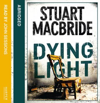 Dying Light, Stuart MacBride
