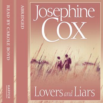Lovers and Liars, Josephine Cox