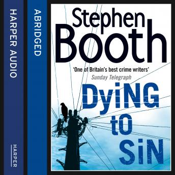 Dying to Sin, Stephen Booth