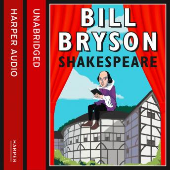 Shakespeare: The World as a Stage, Bill Bryson