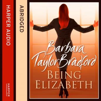 Being Elizabeth, Barbara Taylor Bradford