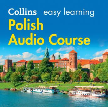Easy Learning Polish Audio Course: Language Learning the easy way with Collins, Hania Forss, Rosi McNab