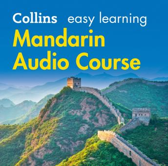 Download Easy Learning Mandarin Chinese Audio Course: Language Learning the easy way with Collins by Collins Dictionaries
