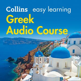Easy Learning Greek Audio Course: Language Learning the easy way with Collins, Athena Economides, Rosi McNab