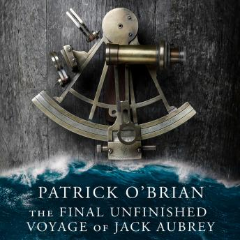 Final, Unfinished Voyage of Jack Aubrey, Patrick O'Brian