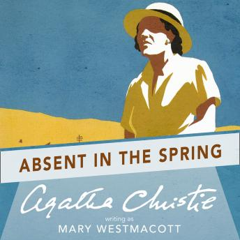Absent in the Spring, Agatha Christie