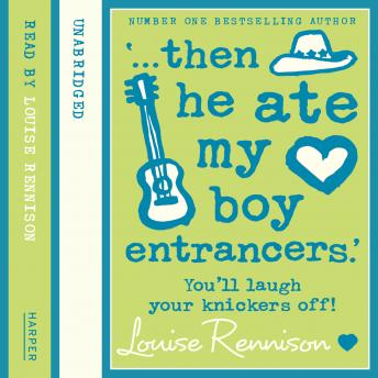 Download '... then he ate my boy entrancers.' by Louise Rennison