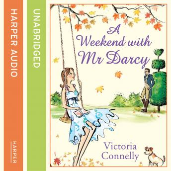 Weekend With Mr Darcy, Victoria Connelly