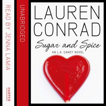 Sugar and Spice: LA Candy, Lauren Conrad