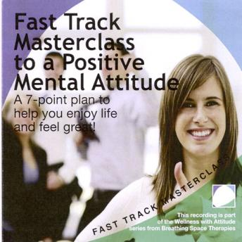 Fast track masterclass to a positive mental attitude, Annie Lawler