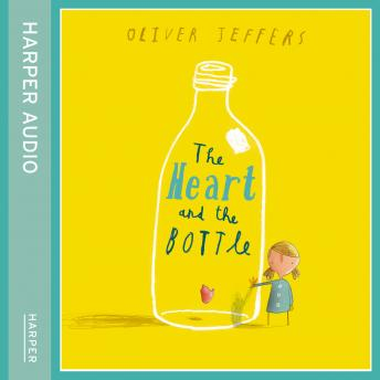 Heart and the Bottle, Oliver Jeffers