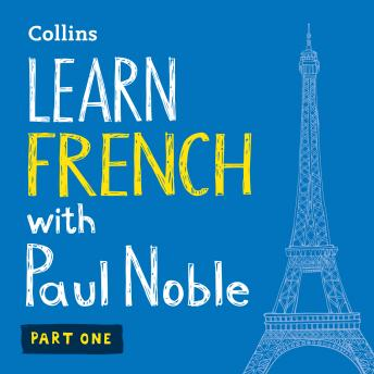 Learn French with Paul Noble for Beginners – Part 1: French Made Easy with Your Bestselling Language Coach