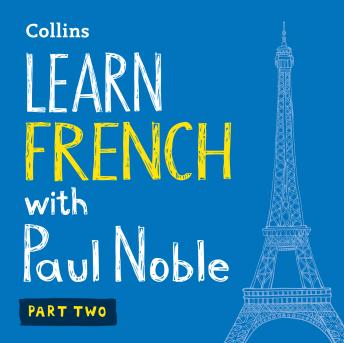 Learn French with Paul Noble - Part 2