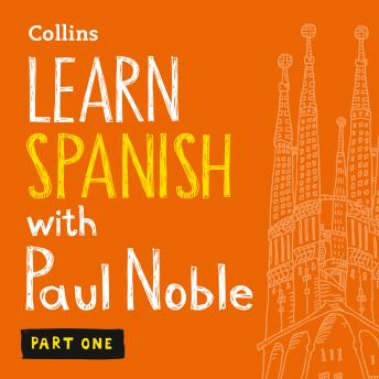 Learn Spanish with Paul Noble - Part 1, Audio book by Paul Noble